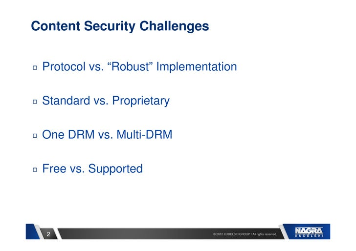 """Content Security Challenges Protocol vs. """"Robust"""" Implementation Standard vs. Proprietary One DRM vs. Multi-DRM Free vs. S..."""