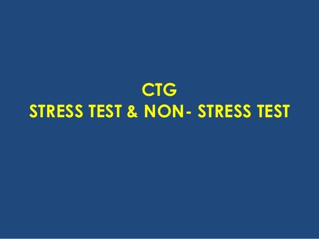 CTG STRESS TEST & NON- STRESS TEST