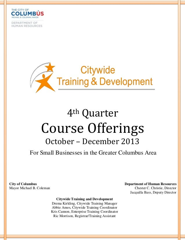 4th Quarter Course Offerings October – December 2013 City of Columbus Mayor Michael B. Coleman Department of Human Resourc...