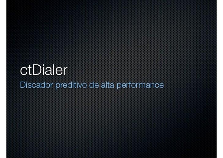ctDialerDiscador preditivo de alta performance