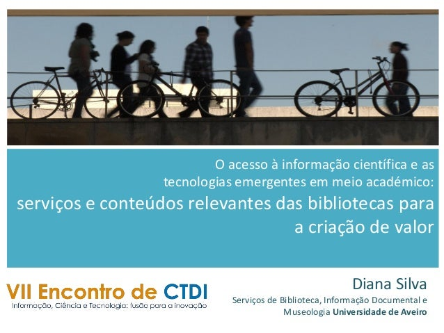 O acesso à informação científica e astecnologias emergentes em meio académico:serviços e conteúdos relevantes das bibliote...