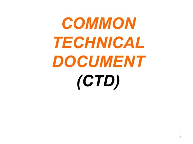 COMMON  TECHNICAL  DOCUMENT  (CTD)  1