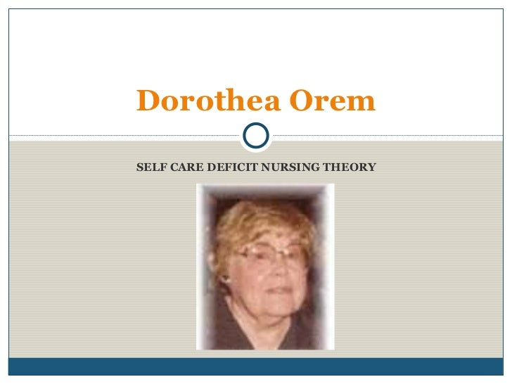 dorothea orem advanced practice nursing Dorothea orem will be extremely useful to undergraduate students and nursing professionals notes on nursing theories, 4: dorothea orem: self-care deficit theory thousand oaks, ca: sage orem's model used for health promotion: directions from research advances in nursing science.