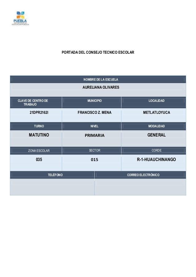 PORTADA DEL CONSEJO TECNICO ESCOLAR NOMBRE DE LA ESCUELA AURELIANA OLIVARES CLAVE DE CENTRO DE TRABAJO MUNICIPIO LOCALIDAD...