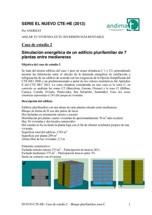 NUEVO CTE-HE- Caso de estudio 2 – Bloque plurifamiliar zona C 1 SERIE EL NUEVO CTE-HE (2013) Por ANDIMAT AISLAR TU VIVIEND...