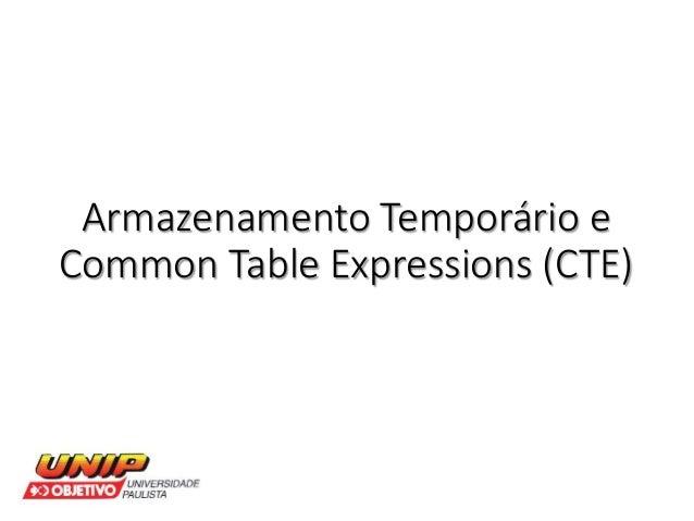 Armazenamento Temporário e  Common Table Expressions (CTE)