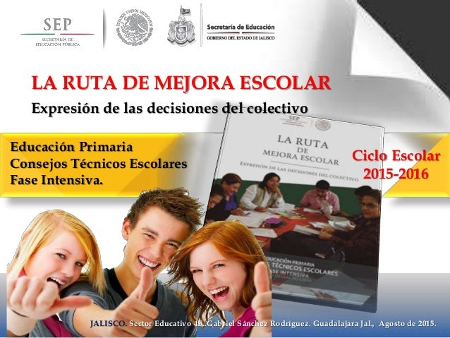 Educación Primaria Consejos Técnicos Escolares Fase Intensiva. JALISCO. Sector Educativo 4E. Gabriel Sánchez Rodríguez. Gu...