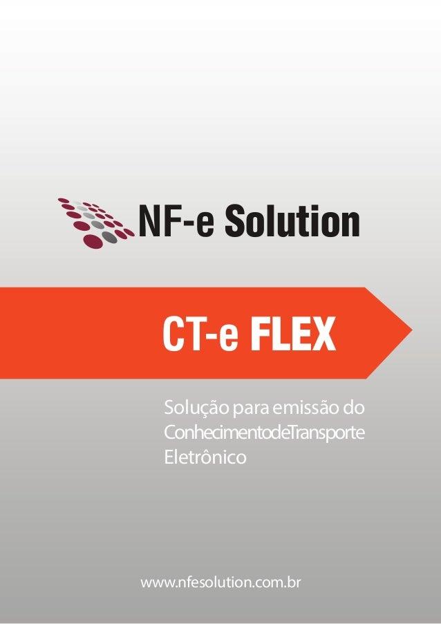 www.nfesolution.com.br NF-e Solution CT-e FLEX Soluçãoparaemissãodo ConhecimentodeTransporte Eletrônico