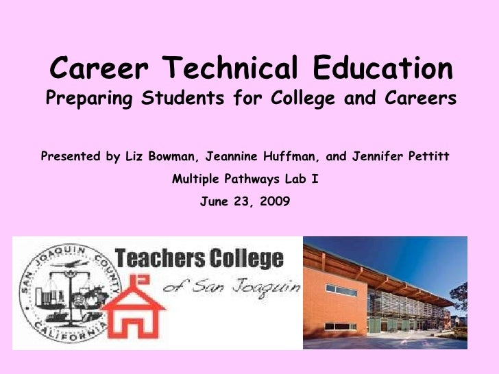 Multiple Subjects Lab I Career Technical Education Preparing Students for College and Careers Presented by Liz Bowman, Jea...