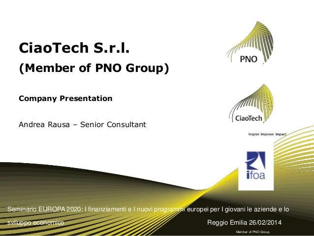 CiaoTech S.r.l. (Member of PNO Group) Company Presentation  Andrea Rausa – Senior Consultant  Seminario EUROPA 2020: I fin...