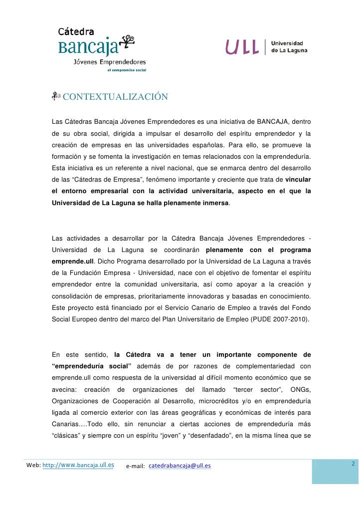 CONTEXTUALIZACIÓN          Las Cátedras Bancaja Jóvenes Emprendedores es una iniciativa de BANCAJA, dentro         de su o...