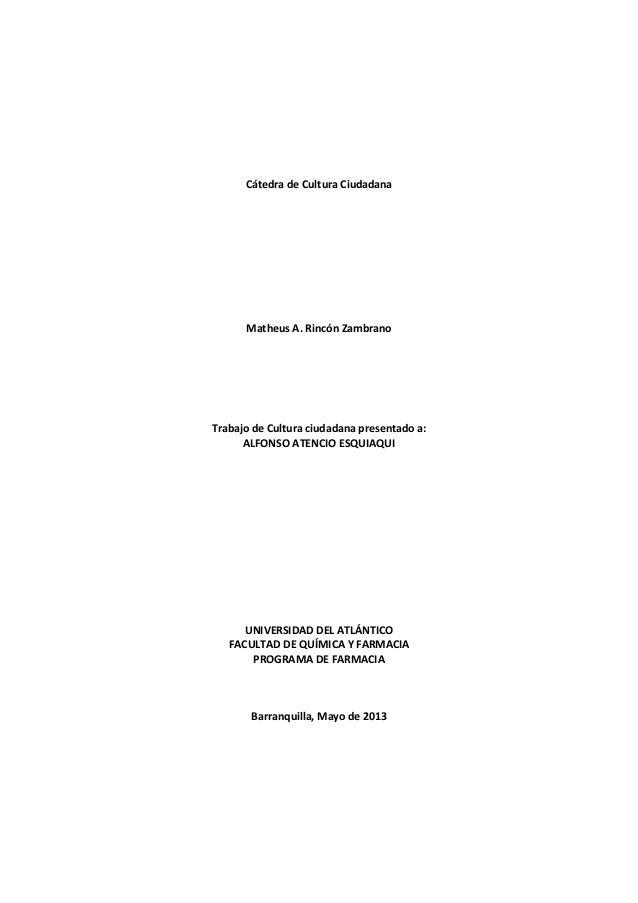 Cátedra de Cultura CiudadanaMatheus A. Rincón ZambranoTrabajo de Cultura ciudadana presentado a:ALFONSO ATENCIO ESQUIAQUIU...