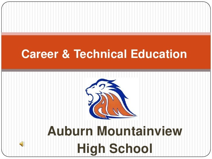 Career & Technical Education<br />Auburn Mountainview<br />High School<br />