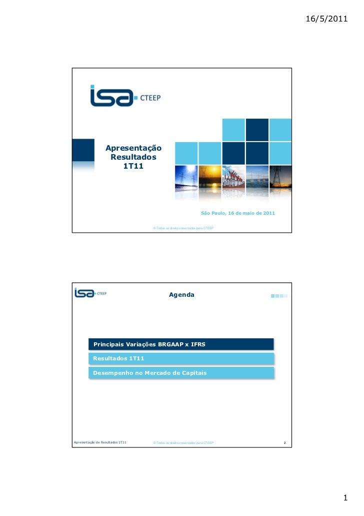 16/5/2011                  Apresentação                   Resultados                      1T11                            ...