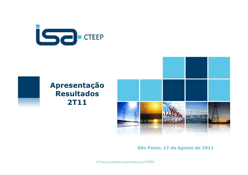 Apresentação Resultados    2T11                                       São Paulo, 17 de Agosto de 2011          © Todos os ...