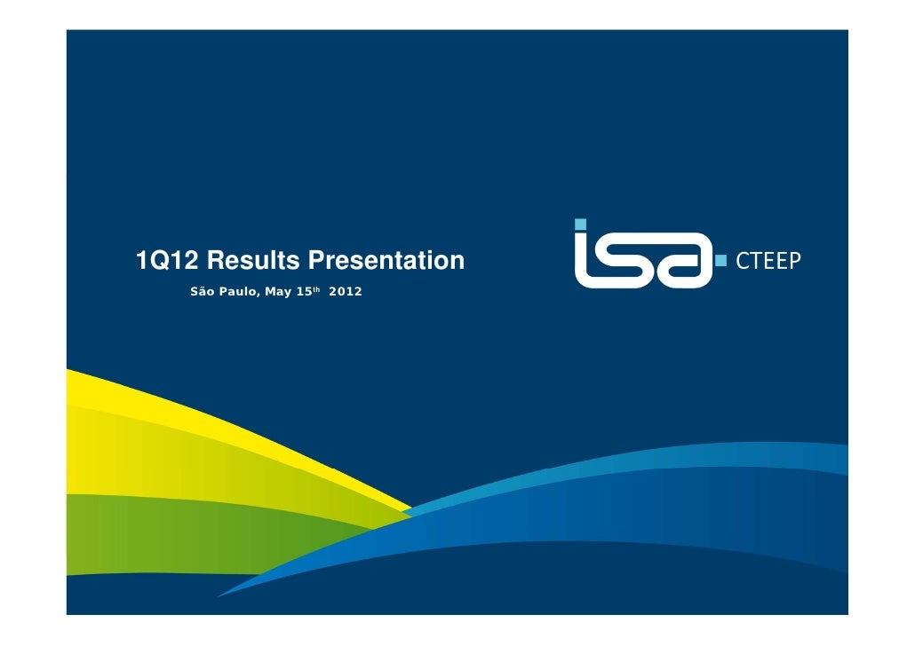 1Q12 Results Presentation        São Paulo, May 15th 2012                                   Your energy1                  ...