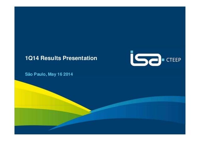1 1Q14 Results Presentation São Paulo, May 16 2014
