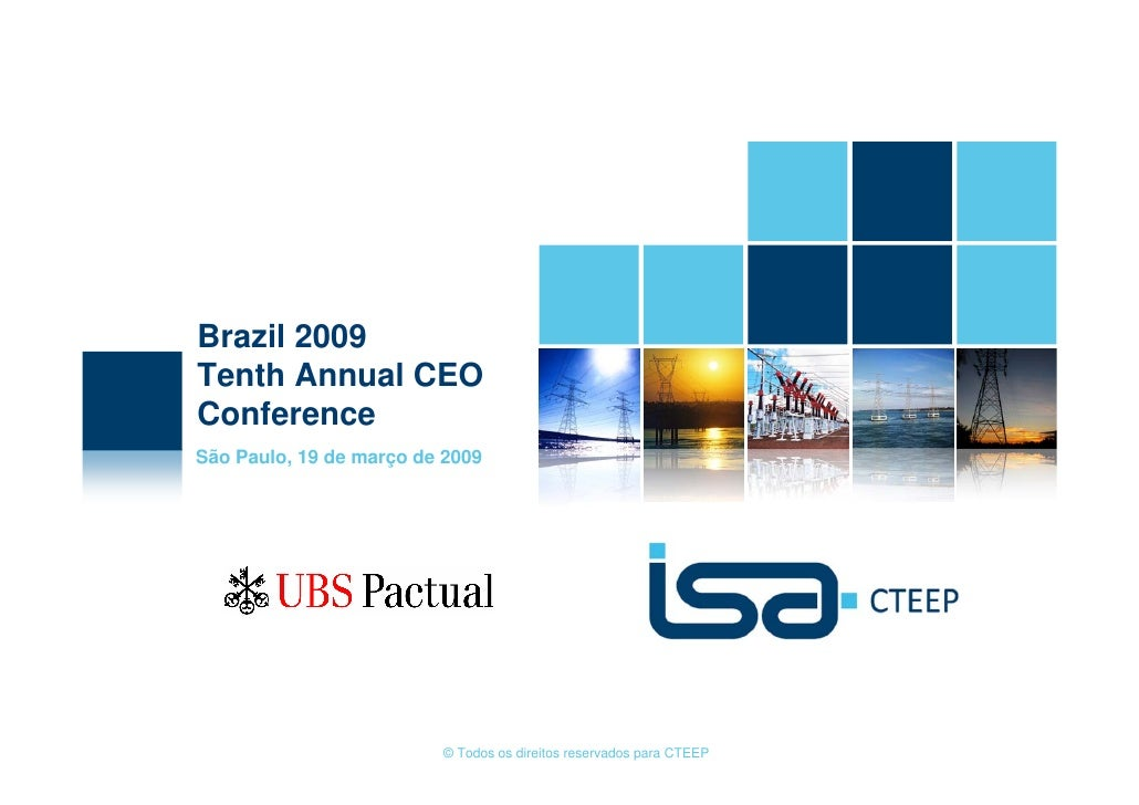 Brazil 2009 Tenth Annual CEO Conference São Paulo, 19 de março de 2009                              © Todos os direitos re...