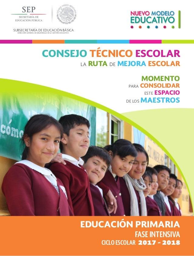 SUBSECRETARÍA DE EDUCACIÓN BÁSICA DIRECCIÓN GENERAL DE DESARROLLO DE LA GESTIÓN EDUCATIVA FASE INTENSIVA EDUCACIÓN PRIMARI...