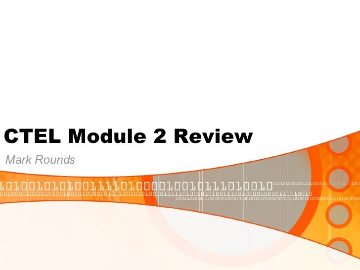 CTEL Module 2 Review Mark Rounds