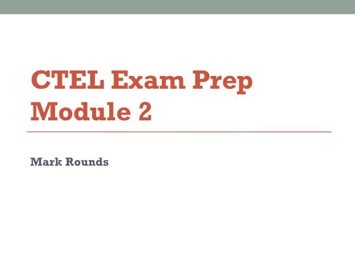 CTEL Exam Prep Module 2 Mark Rounds