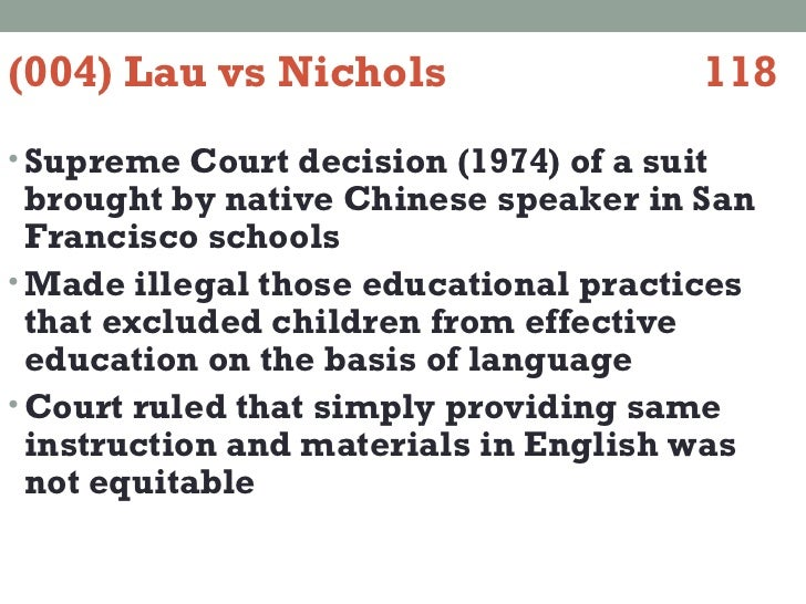 lau vs nichols english language learners essay Download thesis statement on lau vs nichols: english language learners in our database or order an original thesis paper that will be written by one of our staff writers and delivered according to the deadline.