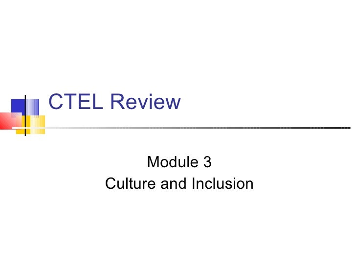 CTEL Review Module 3 Culture and Inclusion