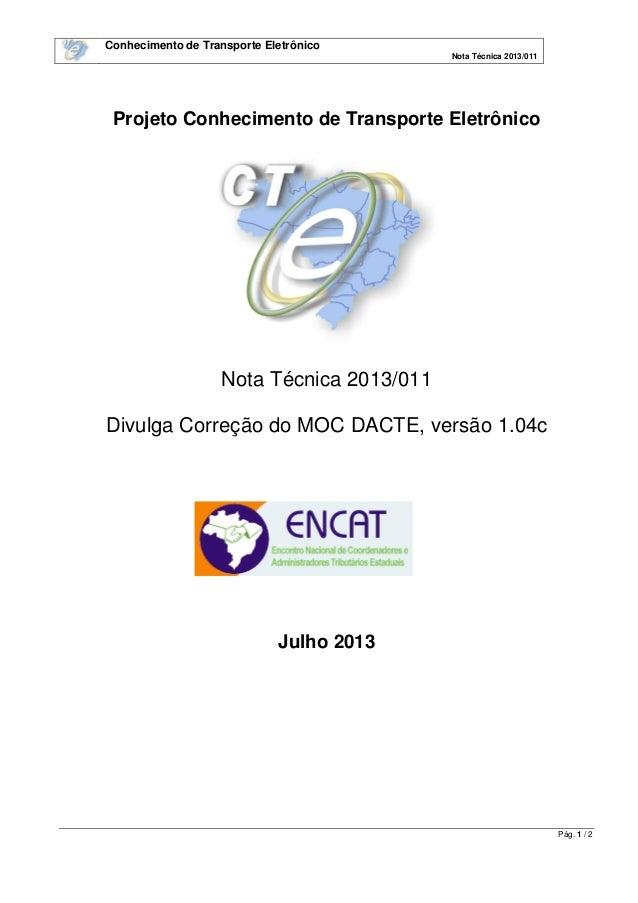 Conhecimento de Transporte Eletrônico Nota Técnica 2013/011 Pág. 1 / 2 Projeto Conhecimento de Transporte Eletrônico Nota ...