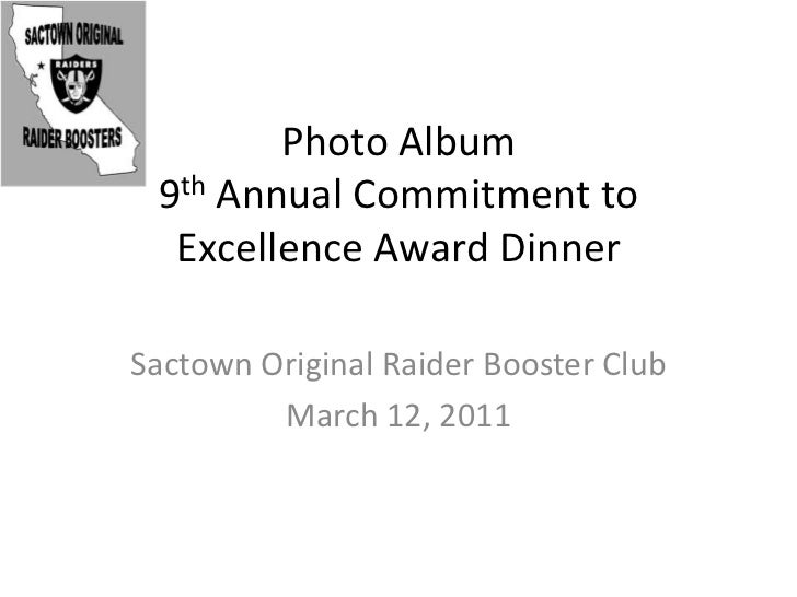 Photo Album 9th Annual Commitment to Excellence Award Dinner<br />Sactown Original Raider Booster Club<br />March 12, 2011...