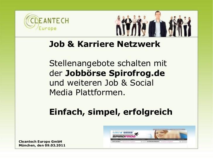 Job & Karriere Netzwerk              Stellenangebote schalten mit              der Jobbörse Spirofrog.de              und ...