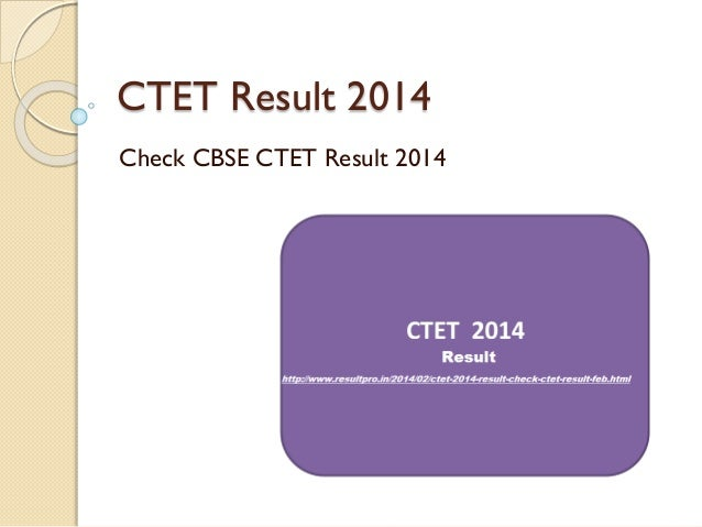 CTET Result 2014 Check CBSE CTET Result 2014