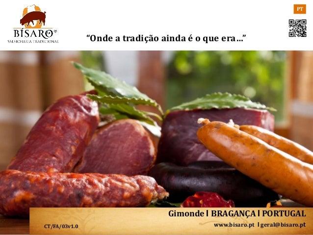 """PT               """"Onde a tradição ainda é o que era…""""                                 Gimonde I BRAGANÇA I PORTUGALCT/FA/0..."""