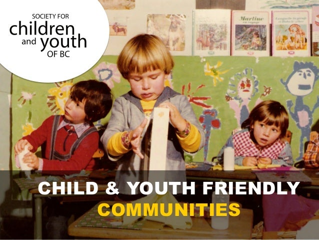 CHILD & YOUTH FRIENDLY COMMUNITIES