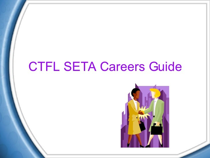 CTFL SETA Careers Guide