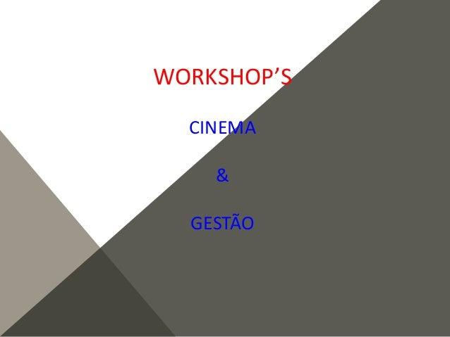 WORKSHOP'S CINEMA & GESTÃO