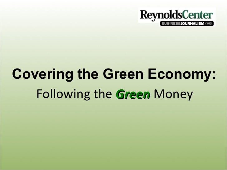 Following the  Green  Money Covering the Green Economy: