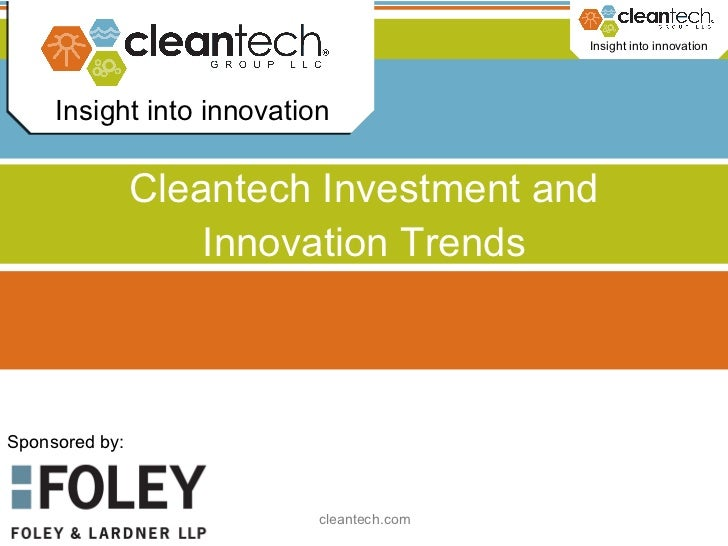 Cleantech Investment and Innovation Trends Sponsored by:
