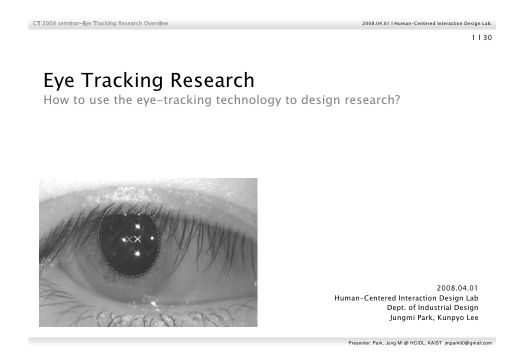 CT 2008 seminar-Eye Tracking Research Overview            2008.04.01 l Human-Centered Interaction Design Lab.             ...