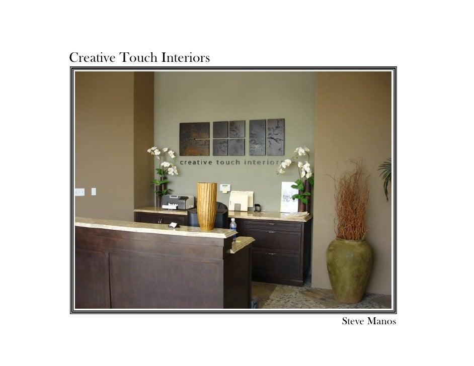 Creative Touch Interiors                                Steve Manos