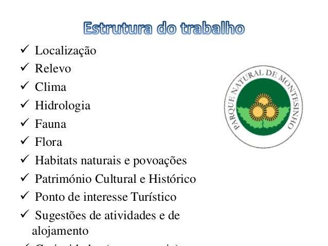 • O Parque Natural de Montesinho (PNM) foi criado em 1979 e situa-se anordeste Transmontano.• Tem uma dimensão de cerca de...