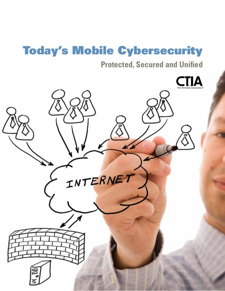 Today's Mobile Cybersecurity            Protected, Secured and Unified                                         1