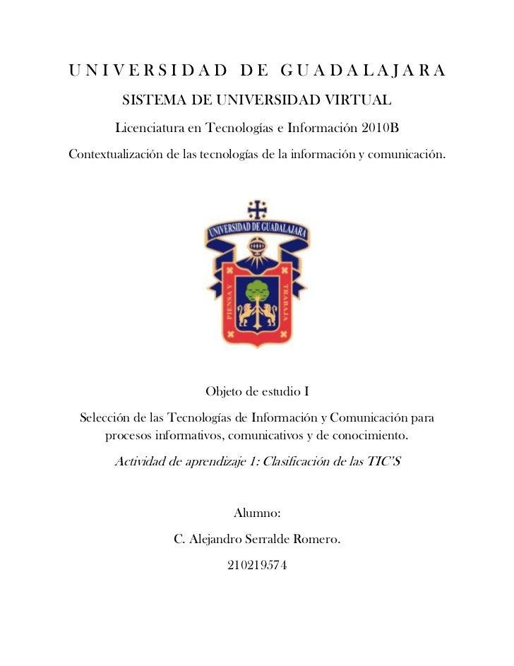 UNIVERSIDAD DE GUADALAJARA          SISTEMA DE UNIVERSIDAD VIRTUAL        Licenciatura en Tecnologías e Información 2010BC...