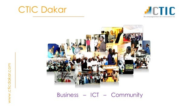 CTIC Dakar Business – ICT – Community www.cticdakar.com