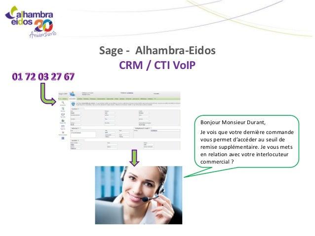 Sage - Alhambra-Eidos   CRM / CTI VoIP                  Bonjour Monsieur Durant,                  Je vois que votre derniè...