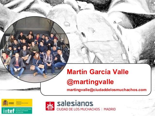 Martín García Valle @martingvalle martingvalle@ciudaddelosmuchachos.com