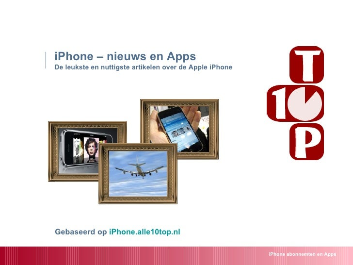 iPhone – nieuws en Apps De leukste en nuttigste artikelen over de Apple iPhone iPhone abonnemten en Apps Gebaseerd op  iPh...