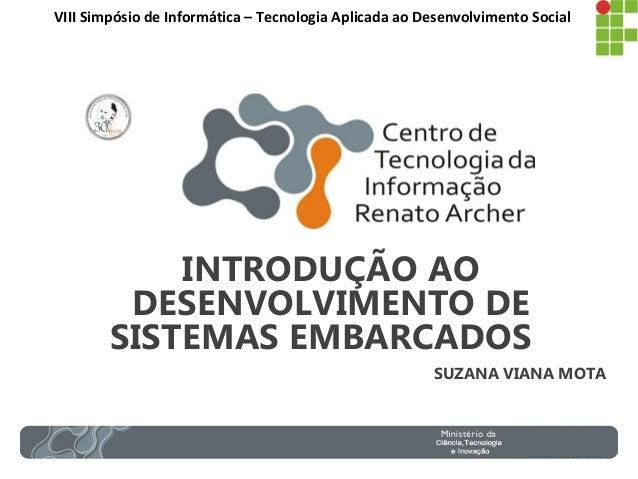VIII Simpósio de Informática – Tecnologia Aplicada ao Desenvolvimento Social  INTRODUÇÃO AO  DESENVOLVIMENTO DE  SISTEMAS ...