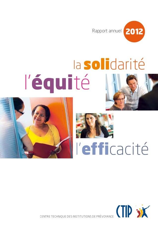 Rapport annuel CENTRE TECHNIQUE DES INSTITUTIONS DE PRÉVOYANCE 2012 la solidarité l'équité l'efficacité