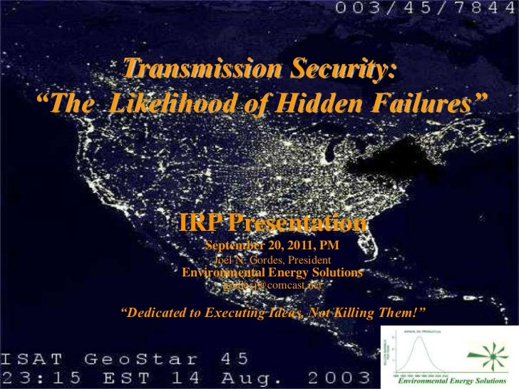 "Transmission Security:""The Likelihood of Hidden Failures""               IRP Presentation                   September 20, 2..."