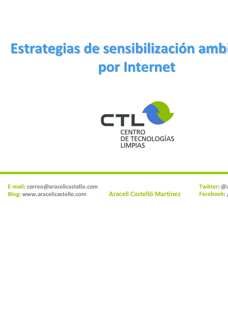 Estrategiasdesensibilizaciónambiental              porInternetE‐mail:correo@aracelicastello.com                      ...